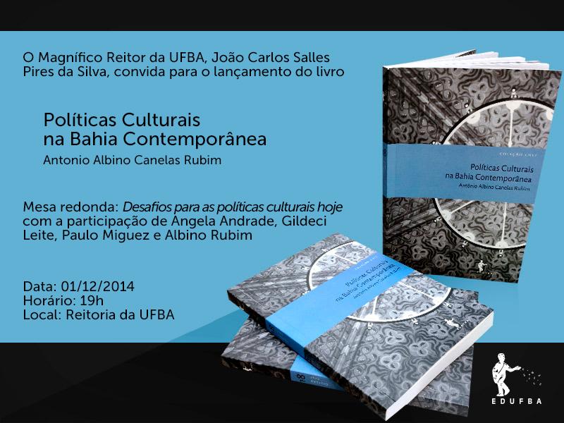 """Convite – lançamento do livro """"Políticas Culturais na Bahia Contemporânea"""" do Prof. Albino Rubim"""