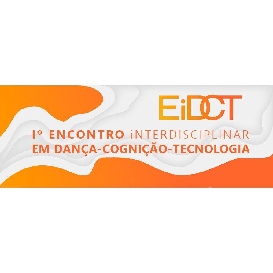 Grupo de Pesquisa Poéticas Tecnológicas: Corpoaudiovisual  promove o I Encontro Interdisciplinar em Dança-Cognição-Tecnologia