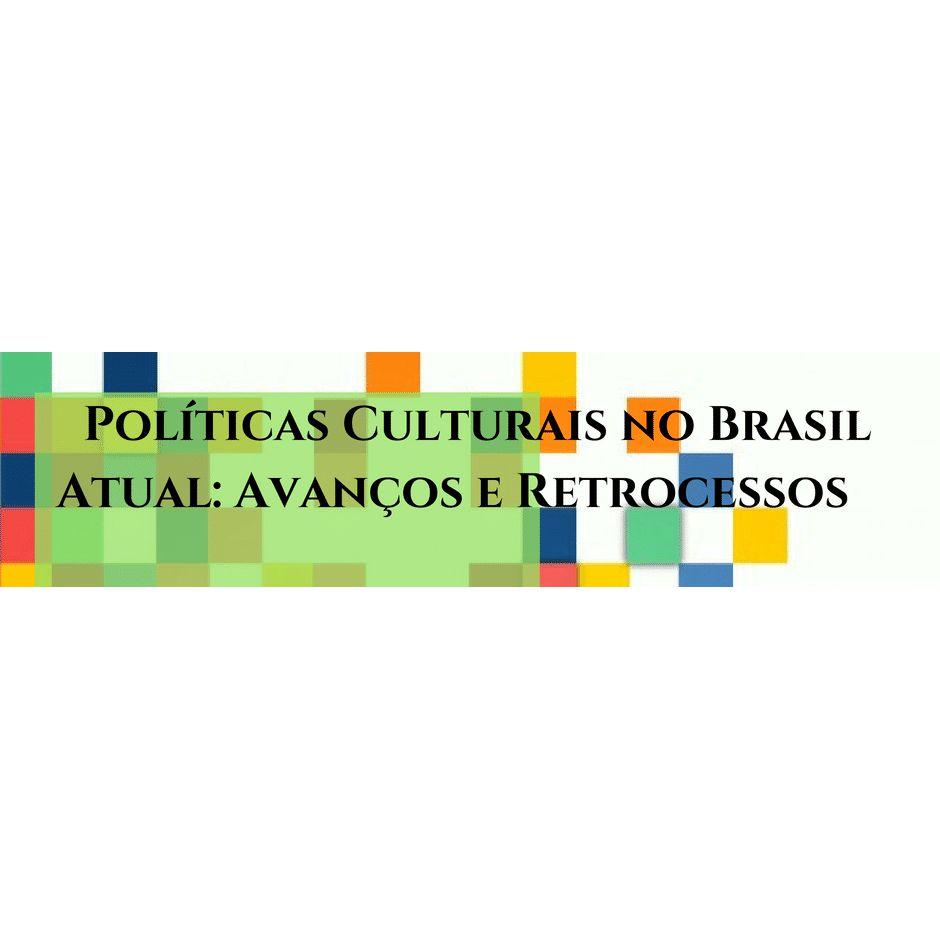 """Grupo CISAIS/IHAC promove palestra """"Políticas Culturais no Brasil Atual: Avanços e Retrocessos"""""""