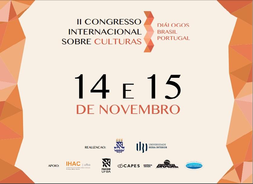 UFBA recebe o II Congresso Internacional sobre Culturas: Diálogos Brasil-Portugal, com apoio do IHAC | Pós-Cultura