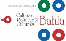 Lançamento do livro Cultura e Políticas Culturais na Bahia e Roda de Conversa com os autores