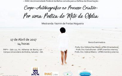 """Pós-Cultura: defesa da dissertação """"Corpo-Autobiográfico no Processo Criativo: Por uma Poética do Mito de Ofélia"""""""