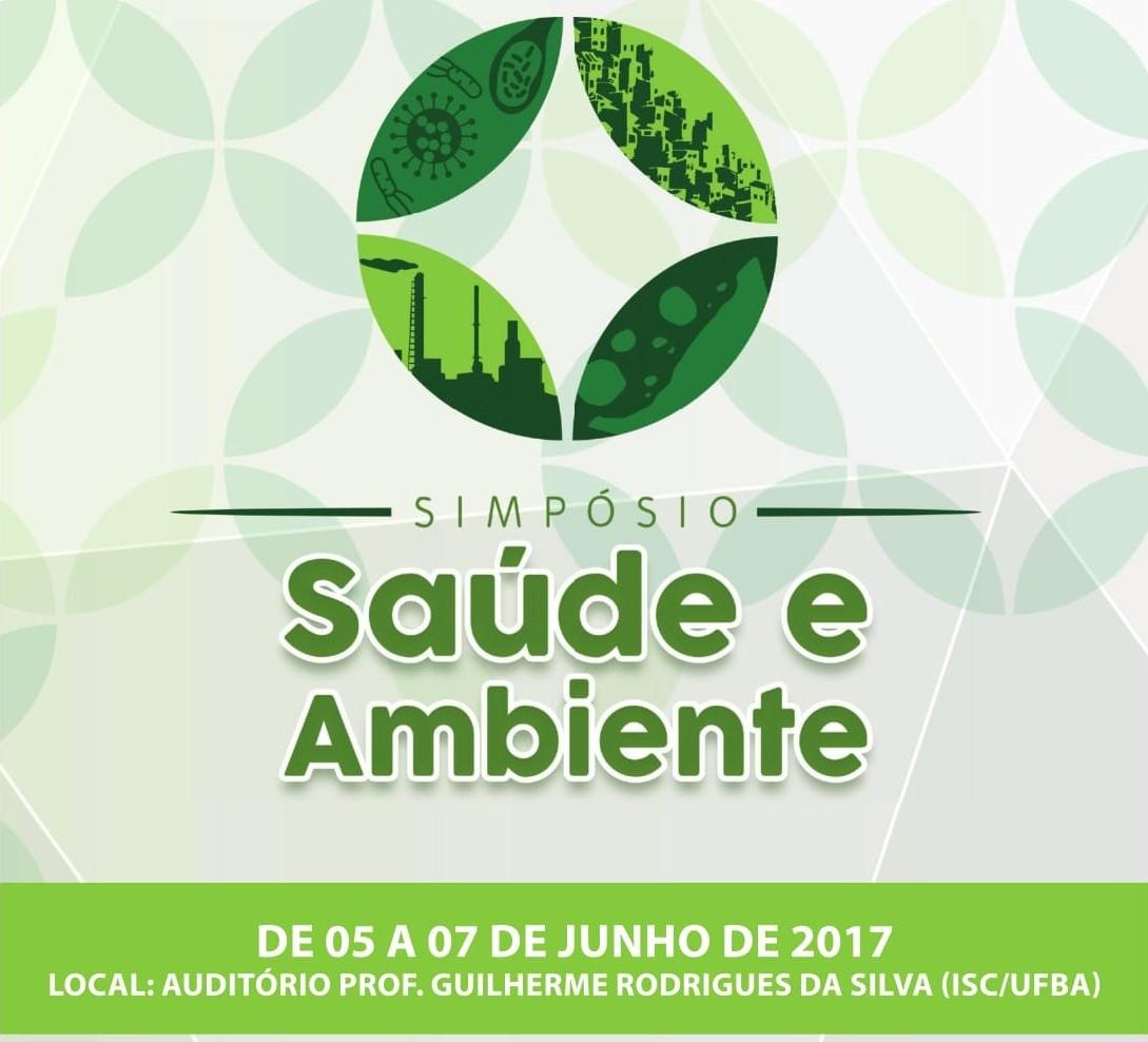 Simpósio Saúde e Ambiente acontece entre os dias 05 e 07 de junho no ISC/UFBA