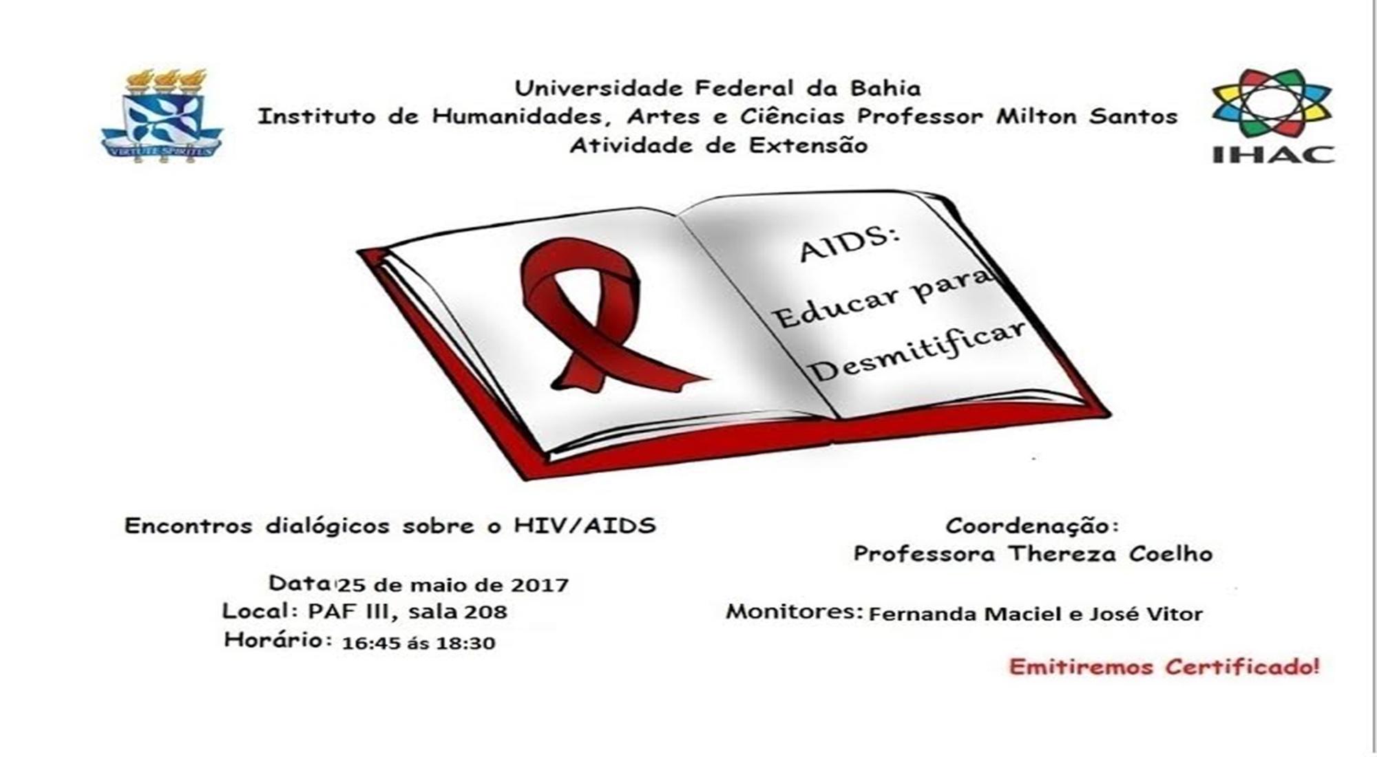 O grupo de pesquisa e extensão AIDS: Educar para desmistificar promovém o próximo encontro dialógico sobre o HIV/ AIDS
