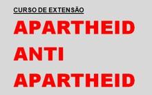 """Inscrições abertas para o Curso de Extensão """"Apartheid-Antiapartheid: O ordenamento racista da África do Sul e o ativismo internacional pela sua derrubada"""" que acontece nos próximos dias 15, 17 e 19 de maio"""