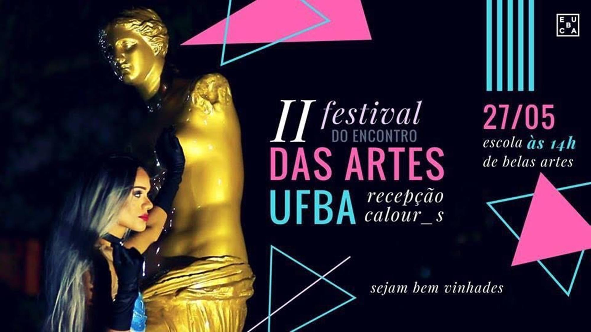 CAs & DAs de Teatro, Música, Belas Artes e B.I. em Artes Organizam o II Festival do Encontro de Artes  UFBA