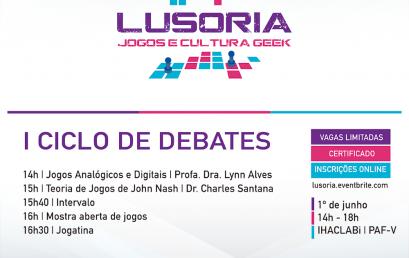 #EsquentaCPBA   LUSORIA – I Ciclo de Debates sobre Jogos e Cultura Geek