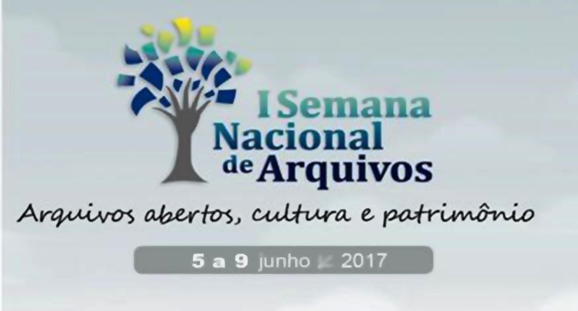 1ª SEMANA NACIONAL DE ARQUIVO: Arquivos abertos, cultura e patrimônio