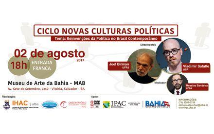 Nesta quarta, no MAB, em Salvador, Vladimir Safatle e Joel Birman discutem as Reinvenções da Política no Brasil Contemporâneo