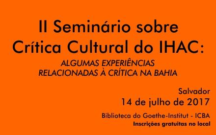 II Seminário sobre Crítica Cultural do IHAC acontece nesta sexta-feira, 14, na biblioteca do Goethe-Institut – ICBA