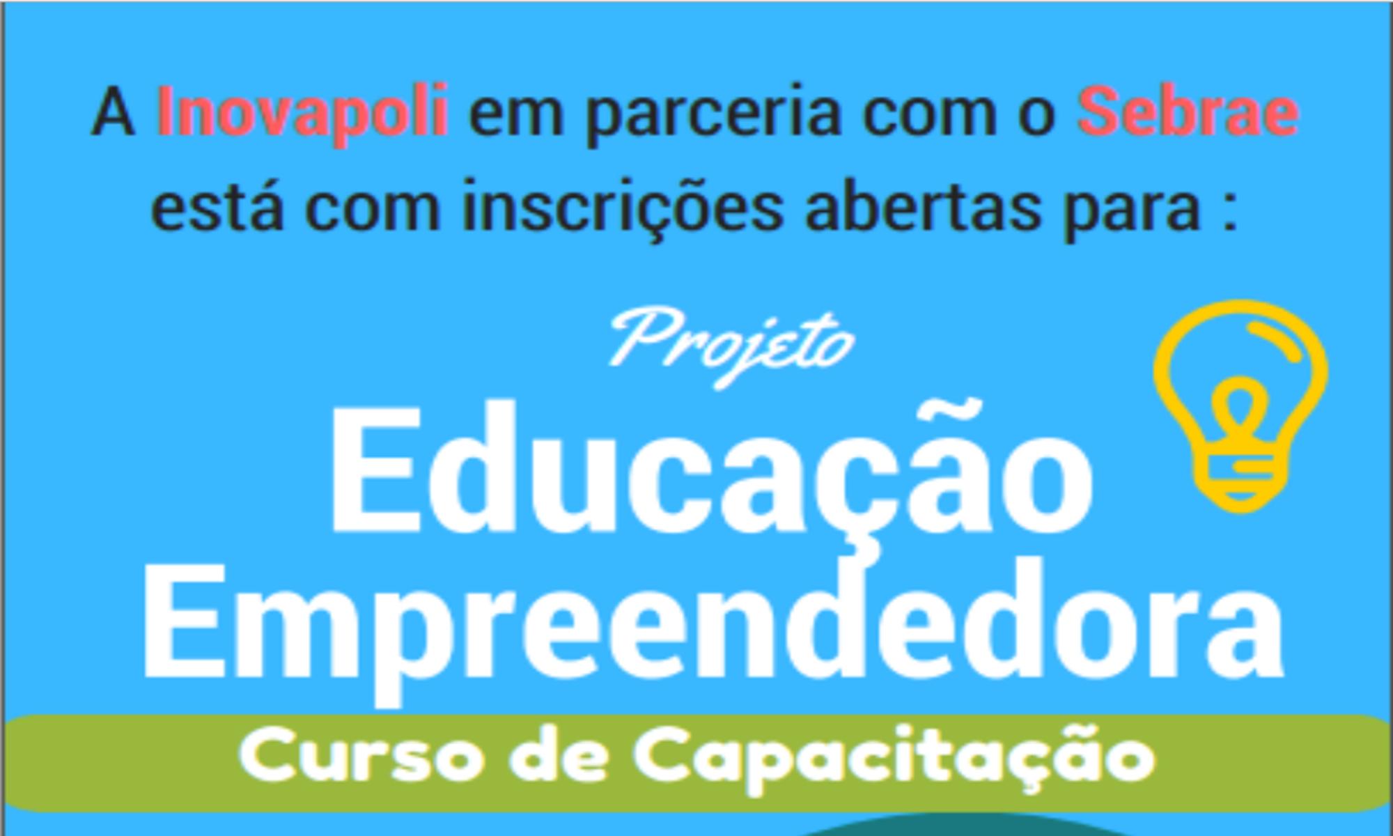 A INOVAPOLI em Parceria com o Sebrae Promove Curso de Capacitação de Docentes em Empreendedorismo e Inovação