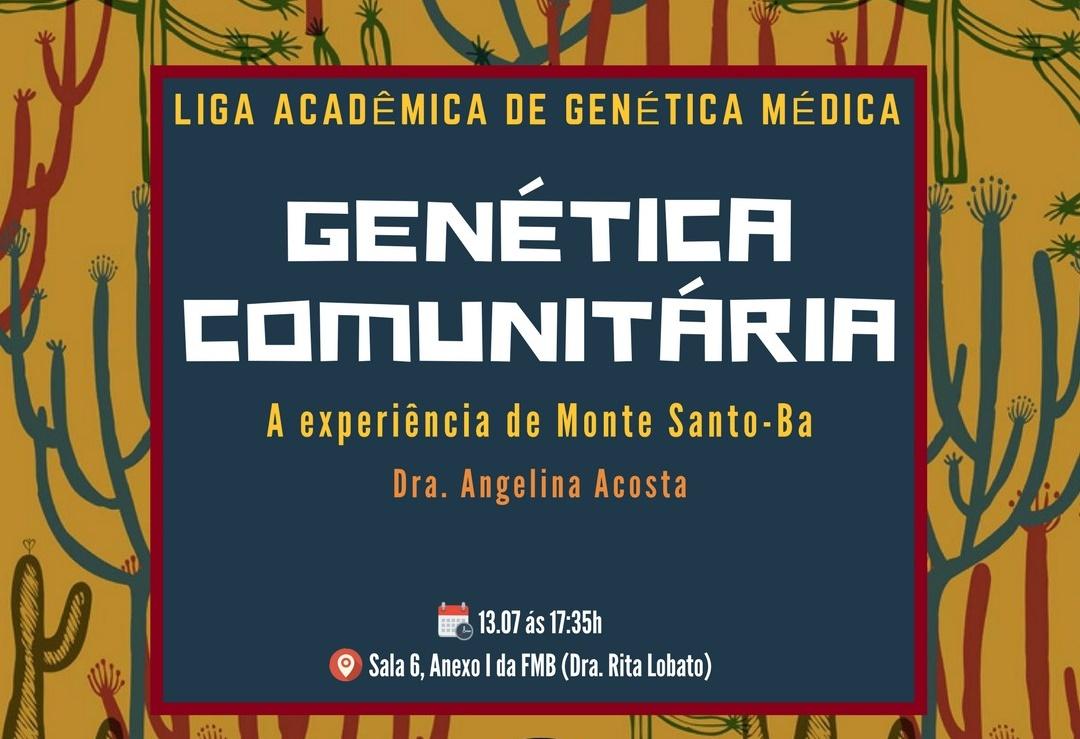 A Liga Acadêmica de Genética Médica (LAGeM) Convida a Todos Interessados para Sessão Aberta Sobre Genética Comunitária