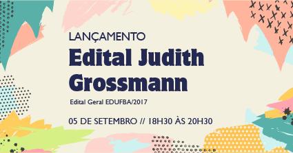UFBA convida para o lançamento do edital Judith Grossman (edital geral de publicações da EDUFBA)