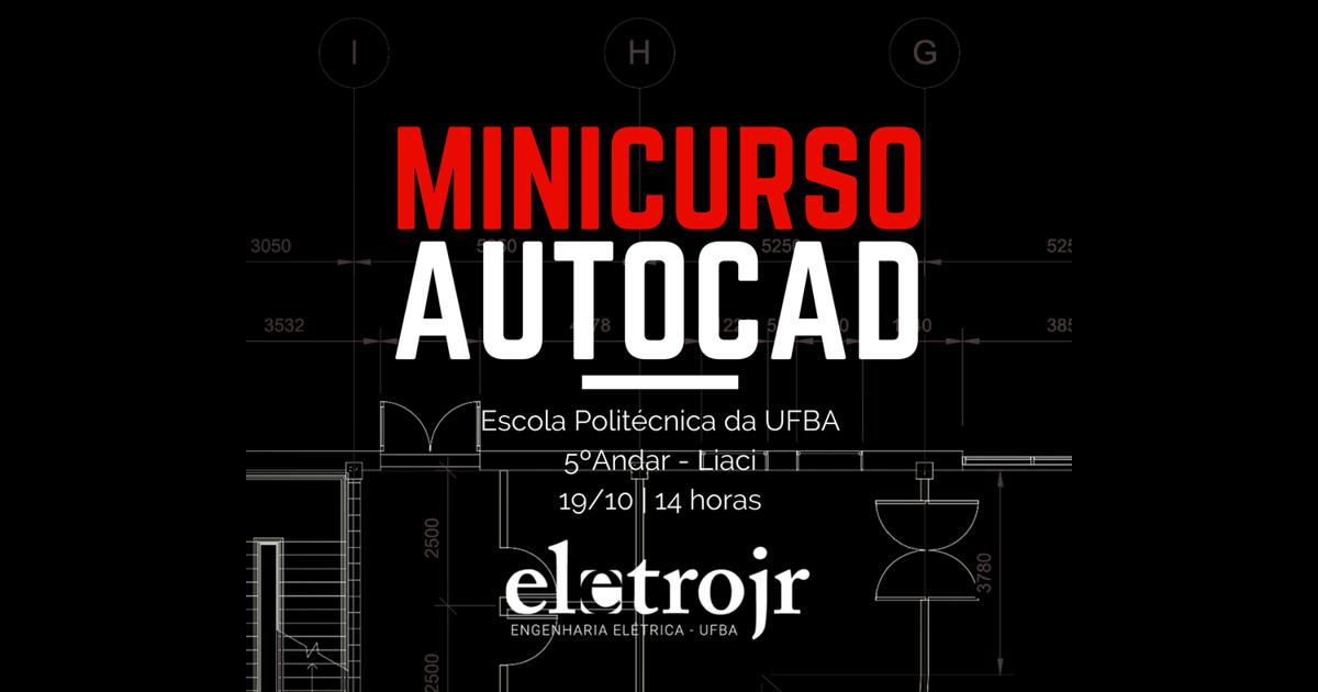 EletroJr realiza minicurso gratuito de Autocad para estudantes da UFBA