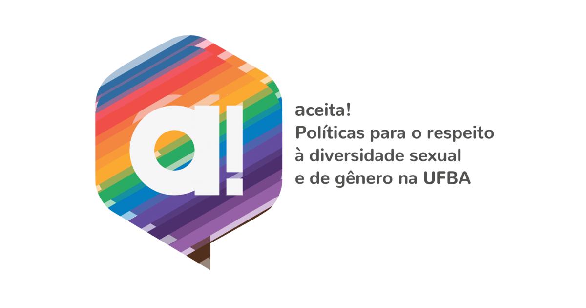 Projeto ACEITA! acolhe relatos sobreviolência e discriminação de gênero e/ou orientação sexual na UFBA