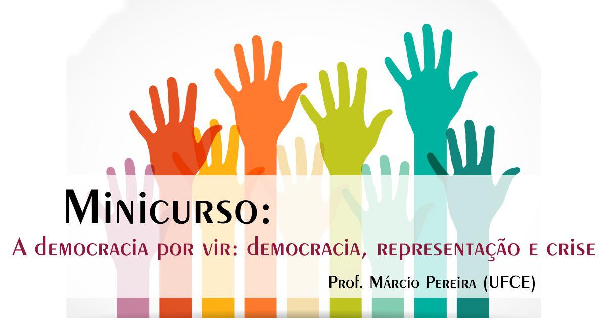 """Lista de Inscritos no minicurso """"A democracia por vir: democracia, representação e crise"""""""