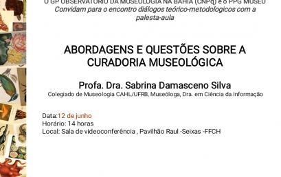 Grupo de Pesquisa Observatório de Museologia na Bahia e PPG MUSEU promovem palestra-aula