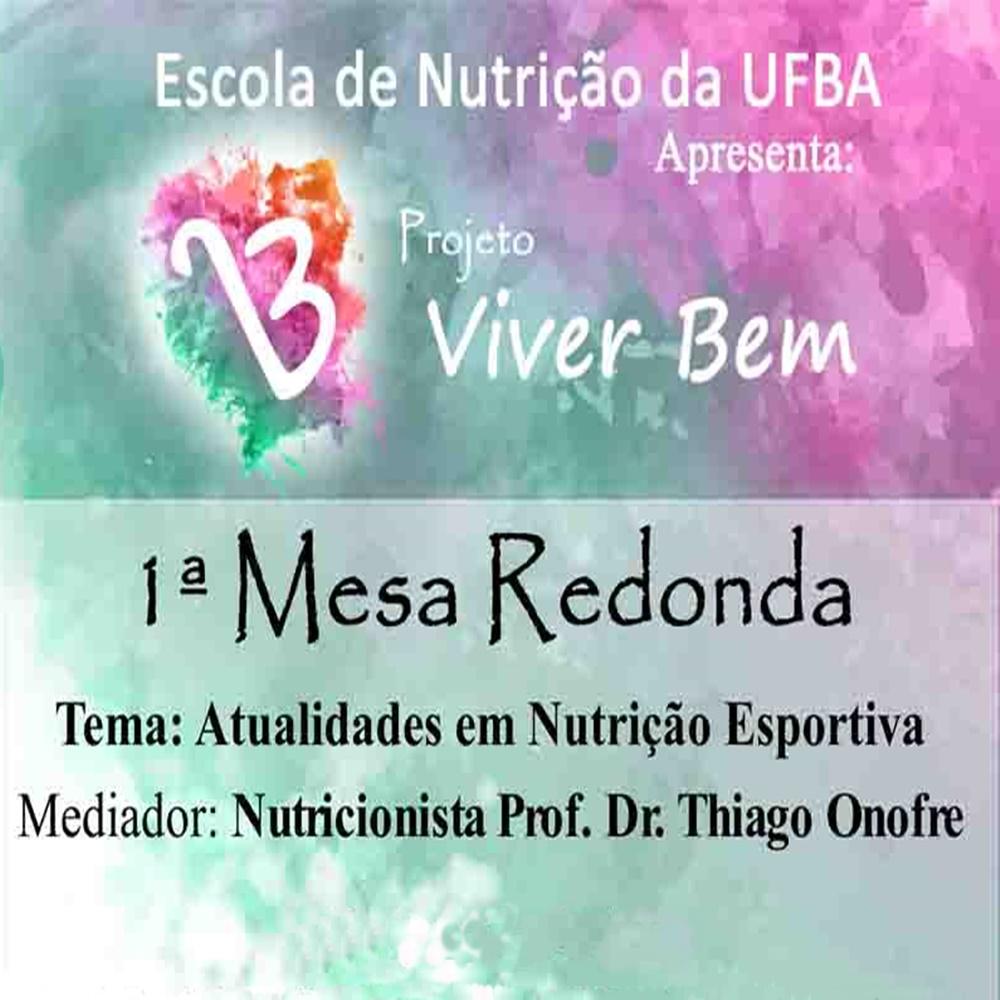 """Escola de Nutrição da UFBA realiza 1º mesa redonda """"Atualidade em Nutrição Esportiva"""""""