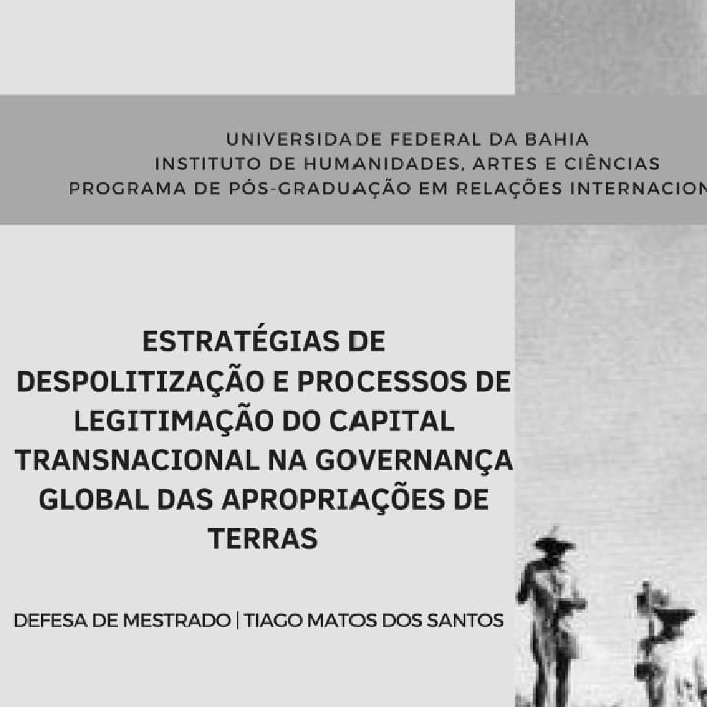 Mestrando do PPGRI defende dissertação sobre despolitização e capital transnacional na governança global das apropriações de terras