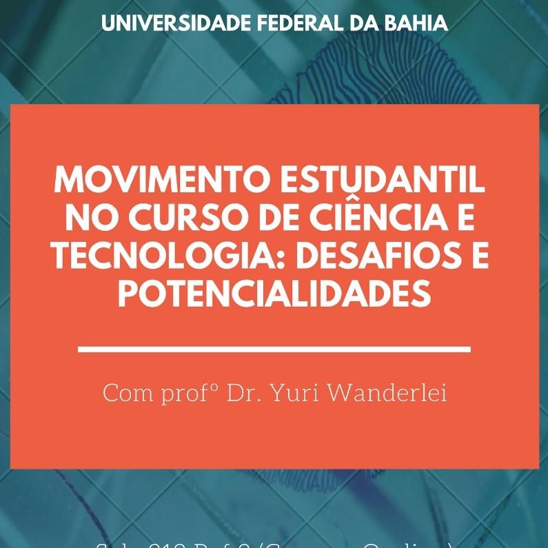 Centro Acadêmico do BI em C&T realiza palestra sobre Movimento Estudantil no Curso de Ciência e Tecnologia