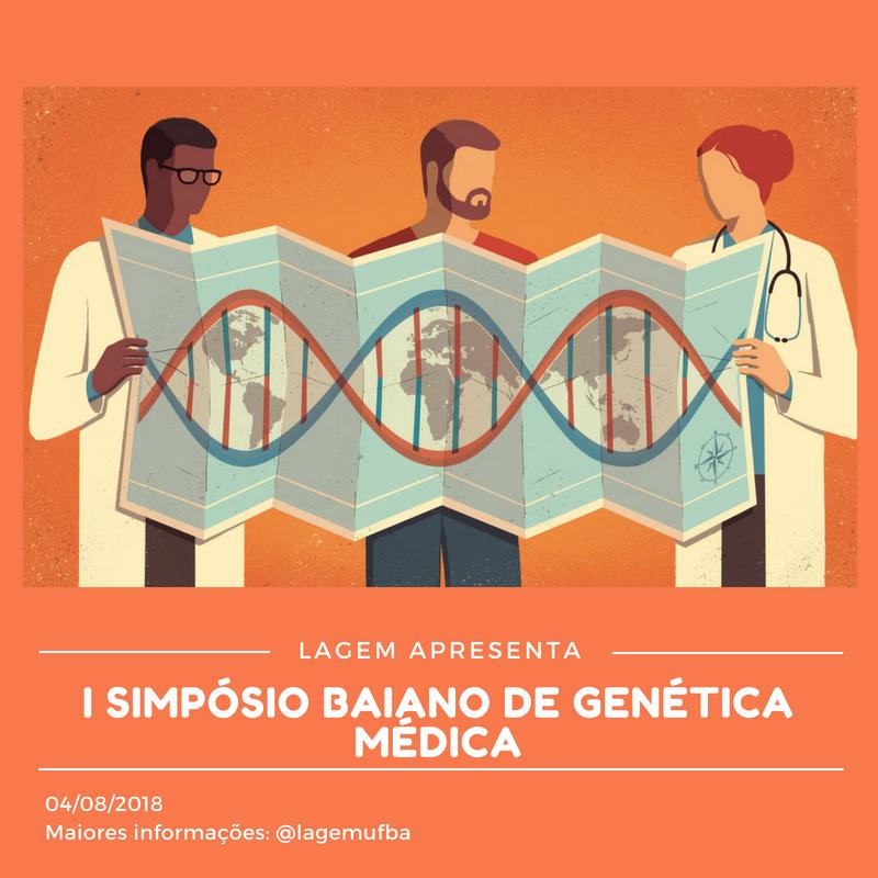 LAGeM/UFBA realiza I Simpósio Baiano de Genética Médica