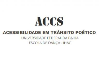 """ACCS """"Acessibilidade em Trânsito Poético"""" oferece vagas  para estudantes da UFBA em 2018.2"""