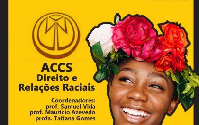 """Aulas da ACCS """"Direito e Relações Raciais"""" se iniciam no dia 31 de agosto"""