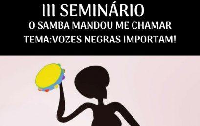 """III Seminário """"O samba mandou me chamar: Vozes negras importam"""" acontece em dezembro no PAF-V"""