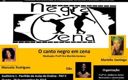"""Próxima edição do encontro """"Negra Cena"""" discute o canto negro em cena"""