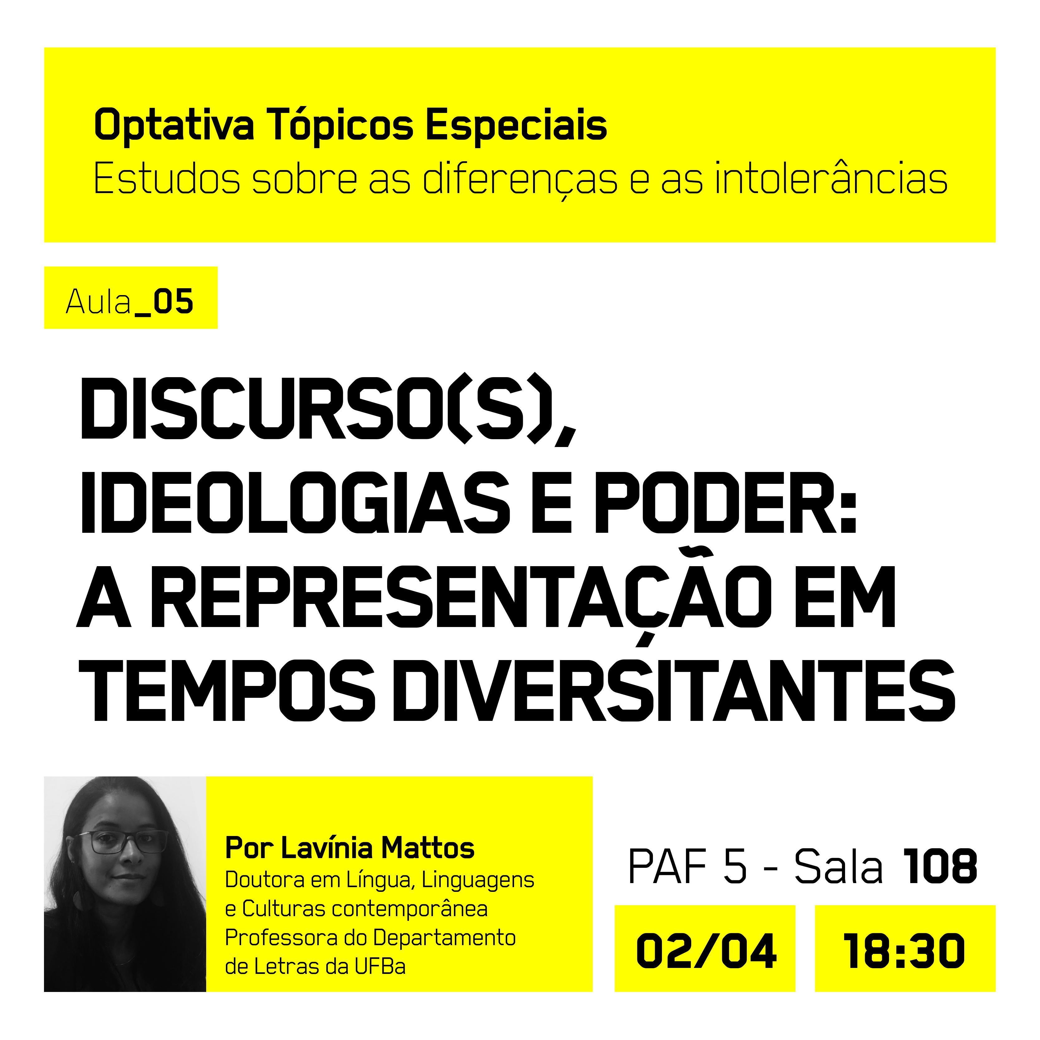 Componente Tópicos Especiais em Humanidades V: Estudo das Diferenças e das Intolerâncias convida para 5ª aula aberta