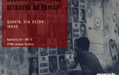"""Cine-Debate exibe e discute documentário """"Teve Ditadura na Bahia?"""" nesta quarta-feira"""