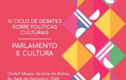 """XI Ciclo de Debates Sobre Políticas Culturais discute o tema """"Parlamento e Cultura"""" no MAB"""