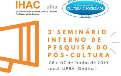 3º Seminário Interno de Pesquisa do Pós-Cultura divulga programação