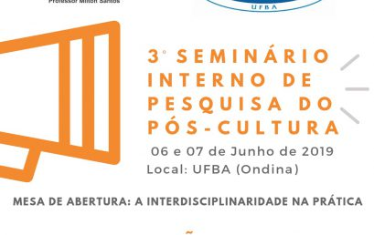 3º Seminário Interno de Pesquisa do Pós-Cultura prorroga inscrições até 19 de maio