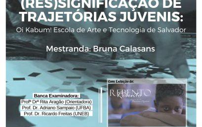Dissertação: CONSTRUÇÃO DE IDENTIDADES E A (RES)SIGNIFICAÇÃO DE TRAJETÓRIAS JUVENIS: Oi Kabum! Escola de Arte e Tecnologia de Salvador