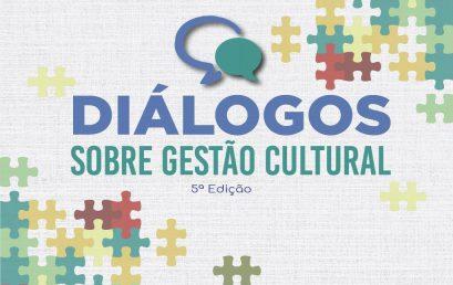 """Projeto """"Diálogos sobre Gestão Cultural"""" realiza sua 5ª edição nesse mês de maio"""