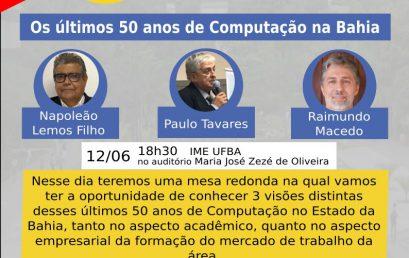 Ciclo de Palestras promove debate sobre os últimos 50 anos de Computação na Bahia