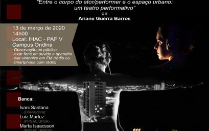 """Defesa performativa da tese: """"Entre o corpo do ator/performer e o espaço urbano: um teatro performativo"""""""