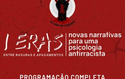 """Estudantes promovem evento """"ERAS – Entre Rasuras e Apagamentos: Novas Narrativas para uma Psicologia Antirracista"""""""
