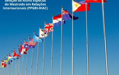 Inscrições abertas para a seleção de aluno especial do Mestrado em Relações Internacionais