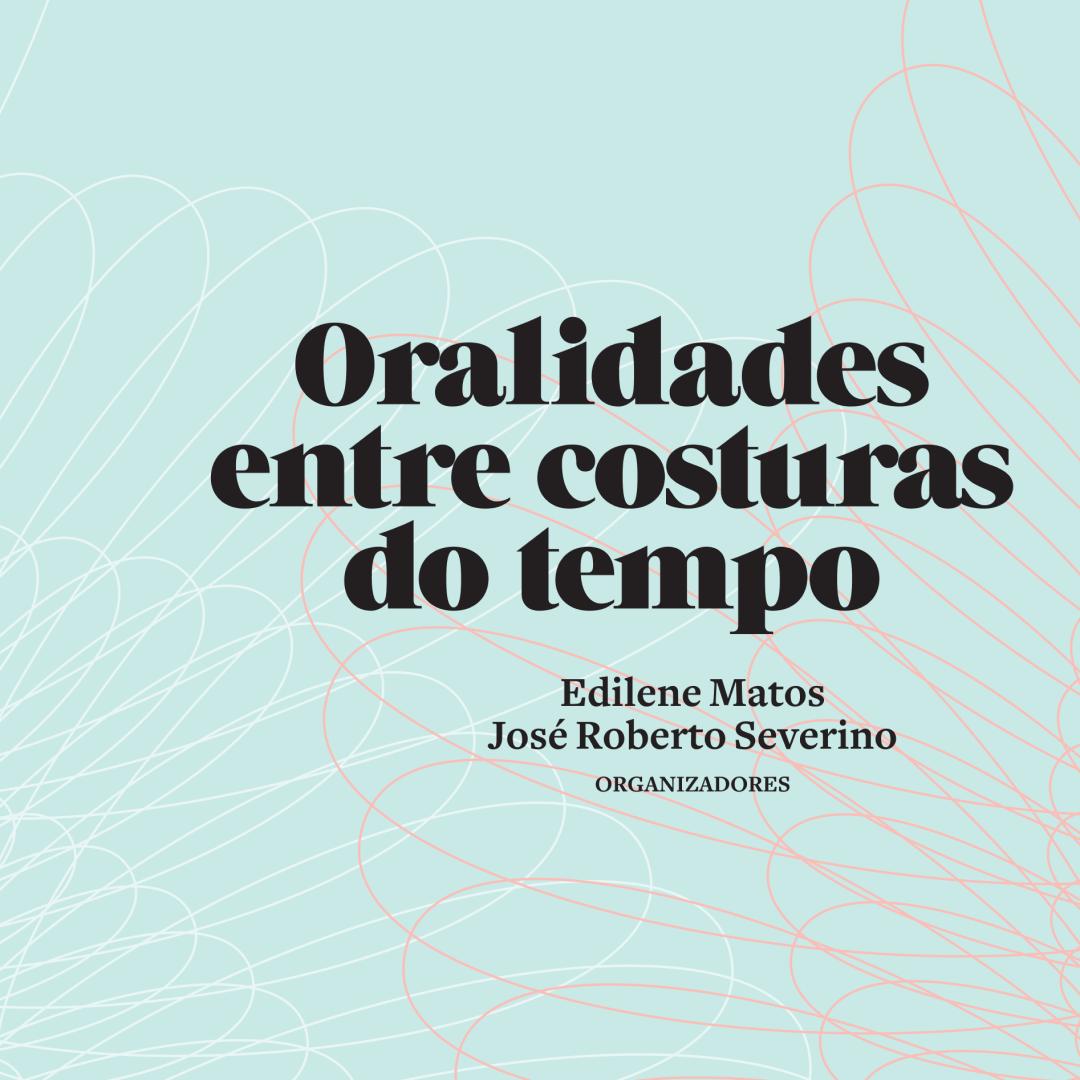 Docentes do Pós-Cultura/IHAC organizam livro sobre oralidades e suas poéticas