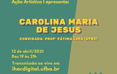 IHAC Digital recebe aula aberta sobre Carolina Maria de Jesus