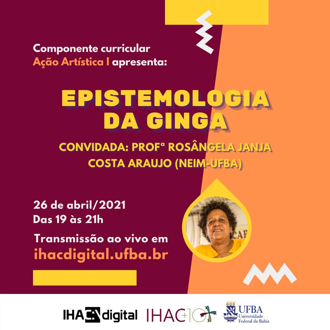 """Componente Ação Artística I leva """"Epistemologia da ginga"""" para aula no IHAC Digital"""