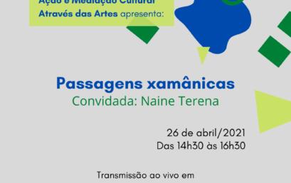 """Componente """"Ação e Mediação Cultural Através das Artes"""" discute """"Passagens xamânicas"""" no IHAC Digital"""