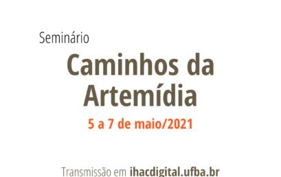 Seminário Caminhos da Artemídia acontece em maio no IHAC Digital