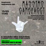 Massimo Canevacci retorna a Salvador para falar da solidão não solitária nos tempos de Covid-19 em evento no IHAC/UFBA