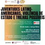"""Rede ao Redor e CIPÓ promovem evento online sobre """"Juventudes latino-americanas, violência de Estado e trilhas possíveis"""""""