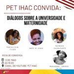 """PET IHAC realiza roda de conversa sobre """"Diálogos sobre a Universidade e a maternidade"""""""