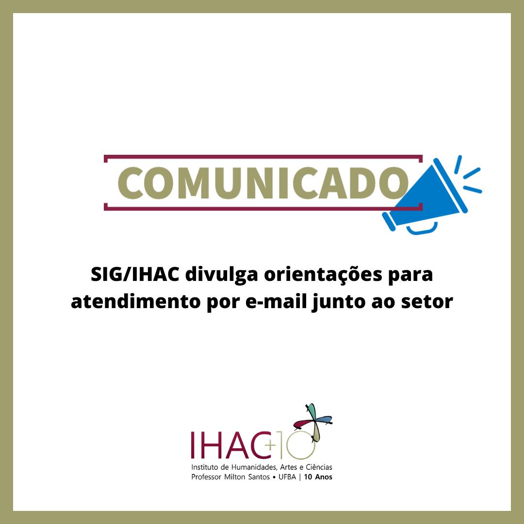 SIG/IHAC divulga orientações para atendimento por e-mail junto ao setor