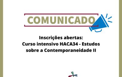 Inscrições abertas para o curso intensivo HACA34 – Estudos sobre a Contemporaneidade II